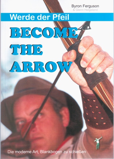 "Byron Ferguson, ""Become the Arrow - Werde der Pfeil"""