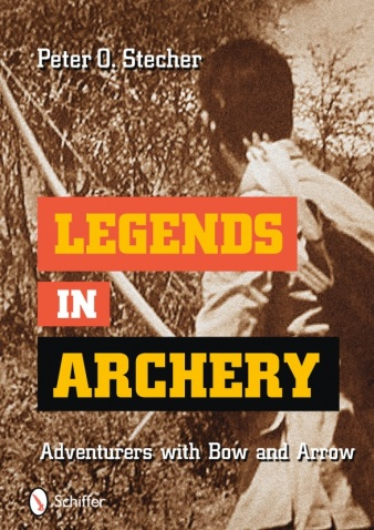 """Legends in Archery Adventurers with Bow and Arrow"", by Peter O. Stecher – now available in English!"