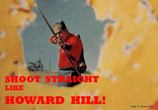 SHOOT  STRAIGHT  LIKE  HOWARD  HILL!