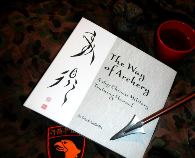 The Way of Archery: A 1637 Chinese Military Training Manual by Jie Tian & Justin Ma, Schiffer Publishing, USA.