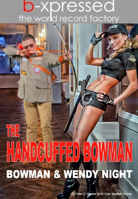 """The Handcuffed Bowman"", Bowman Peter O. Stecher & The Amazing Wendy Night, 2016"
