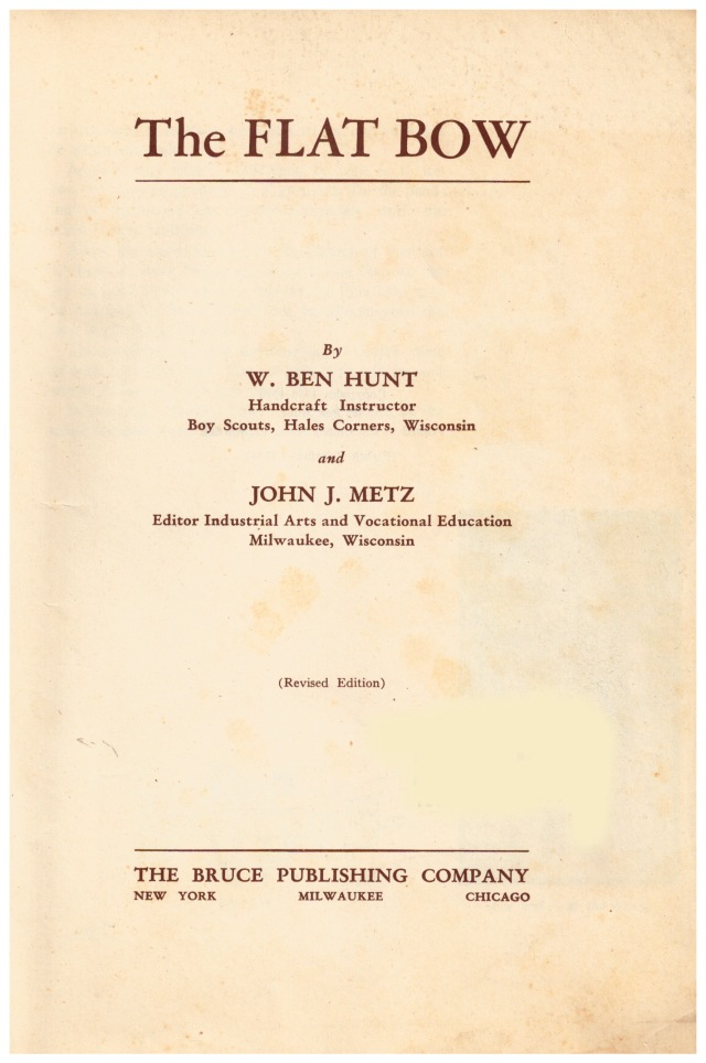 """THE FLAT BOW"" by W. BEN HUNT & JOHN J. METZ , The Bruce Publishing Company, 1936. CHAPTER ONE: The Flat Bow"