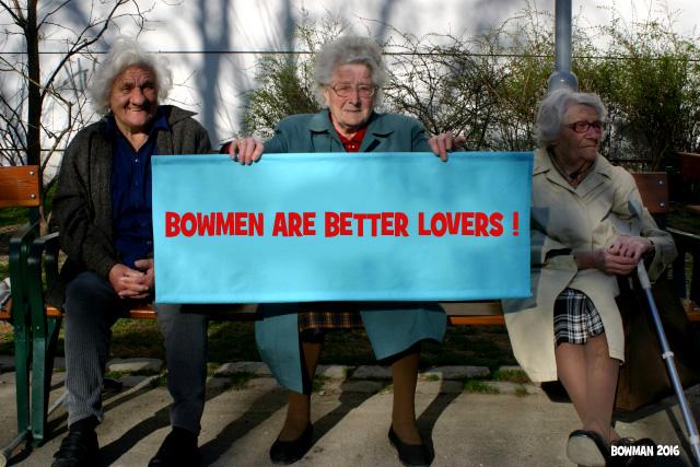 BOWMEN ARE BETTER LOVERS !
