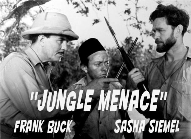 JUNGLE MENACE - Frank Buck & Sasha Siemel, Columbia Pictures, 1937.